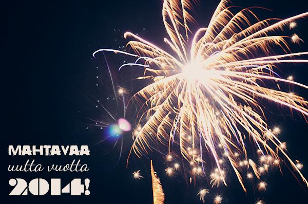 Mahtavaa uutta vuotta 2014!